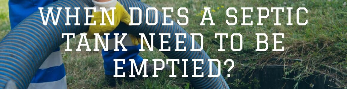 When does a septic tank need to be emptied?